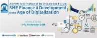 "ADFIMI International Development Forum on ""SME Finance and Development in the Age of Digitalization"" to be held at the Marmara Taksim Hotel, Istanbul, Turkey on 11-12 September 2018"